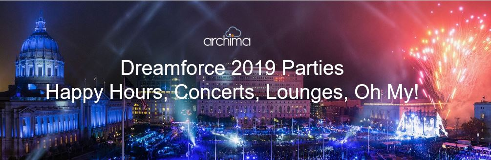 Dreamforce 2019 Parties  Happy Hours, Concerts, Lounges, Oh My!